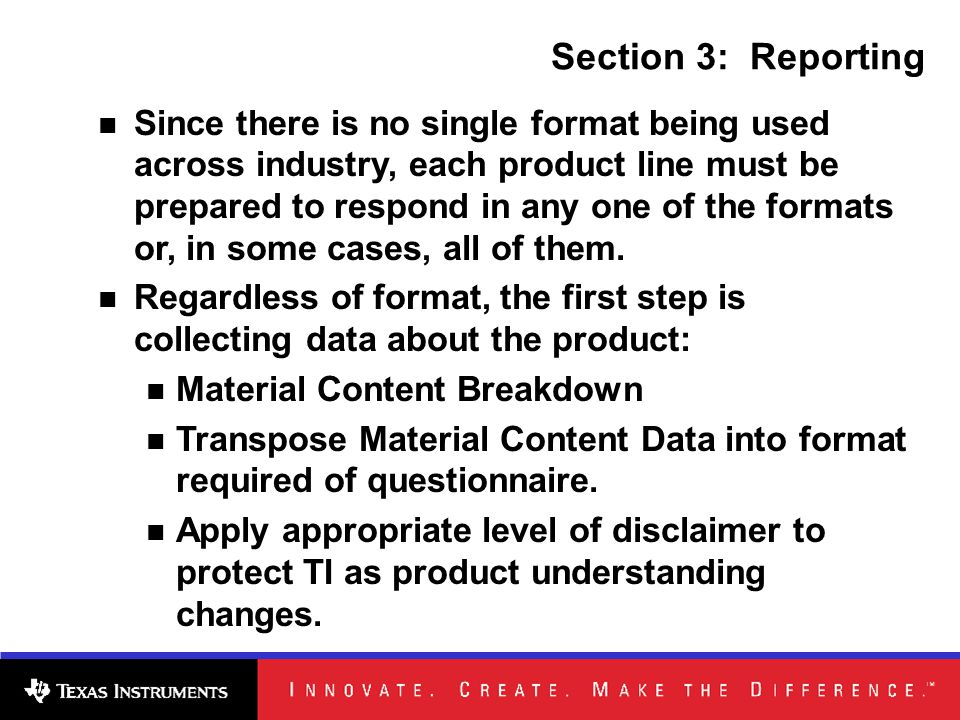 Section 3: Reporting Since there is no single format being used across industry, each product line must be prepared to respond in any one of the formats or, in some cases, all of them.