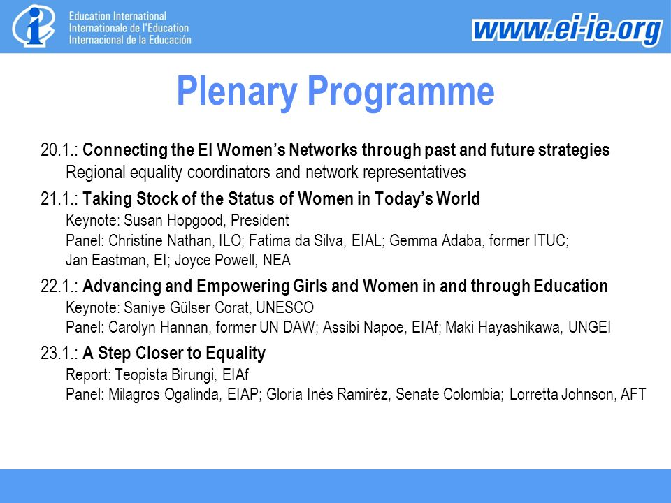 Plenary Programme 20.1.: Connecting the EI Women's Networks through past and future strategies Regional equality coordinators and network representati
