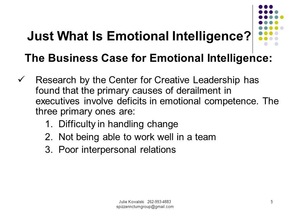 Julie Kowalski 262-993-4883 spizzerinctumgroup@gmail.com 6 Emotional Intelligence So exactly what is EI.