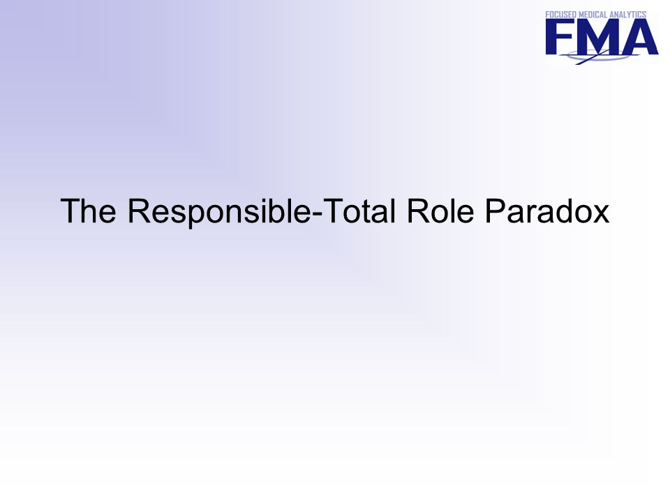 The Responsible-Total Role Paradox
