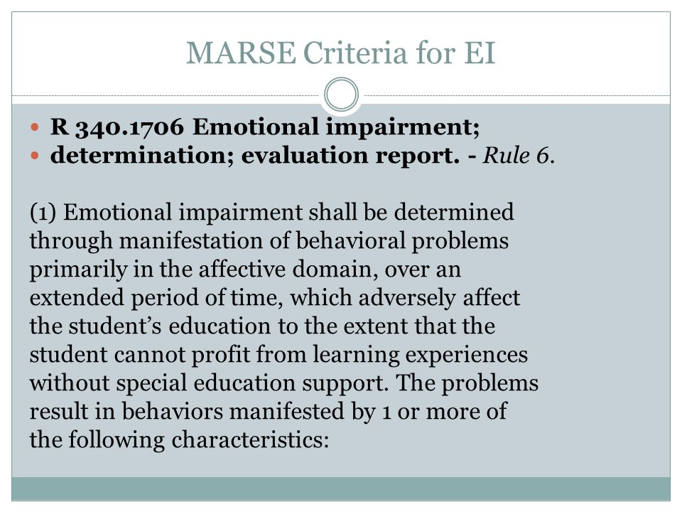 MARSE Criteria for EI R 340.1706 Emotional impairment; determination; evaluation report.