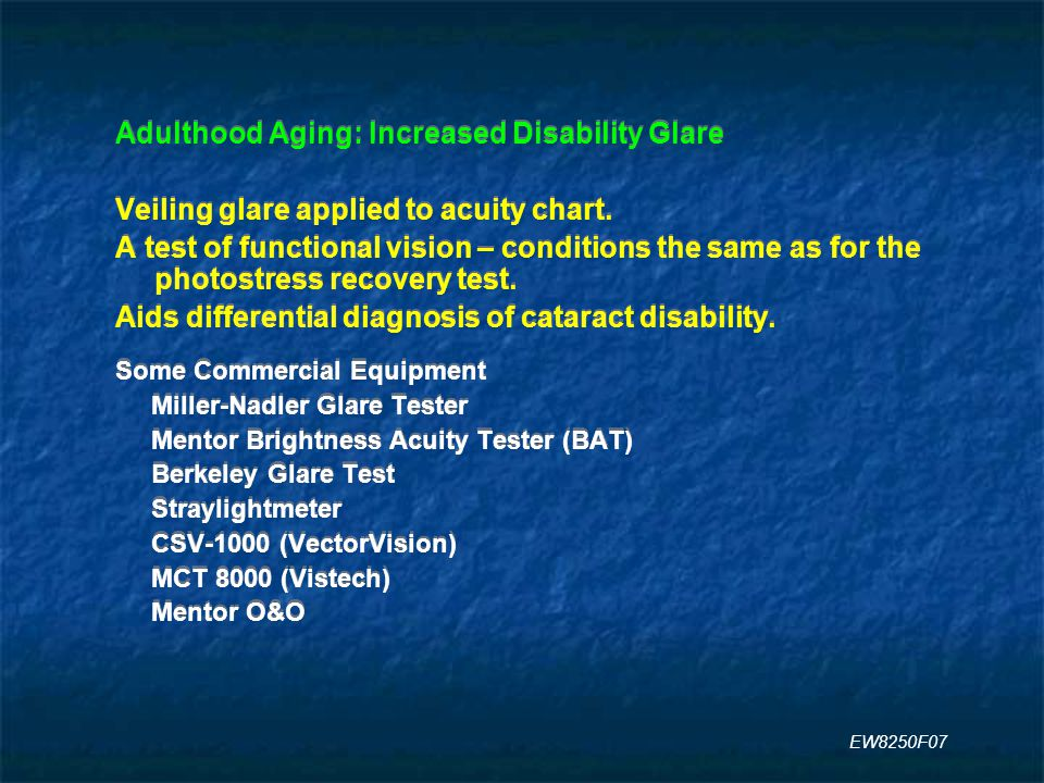 Adulthood Aging: Increased Disability Glare Veiling glare applied to acuity chart.