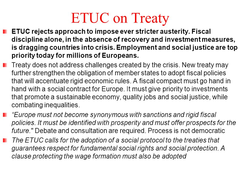 ETUC on Treaty ETUC rejects approach to impose ever stricter austerity.
