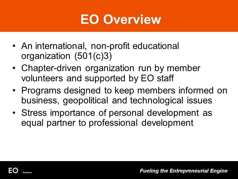 Fueling the Entrepreneurial Engine An international, non-profit educational organization (501(c)3) Chapter-driven organization run by member volunteer