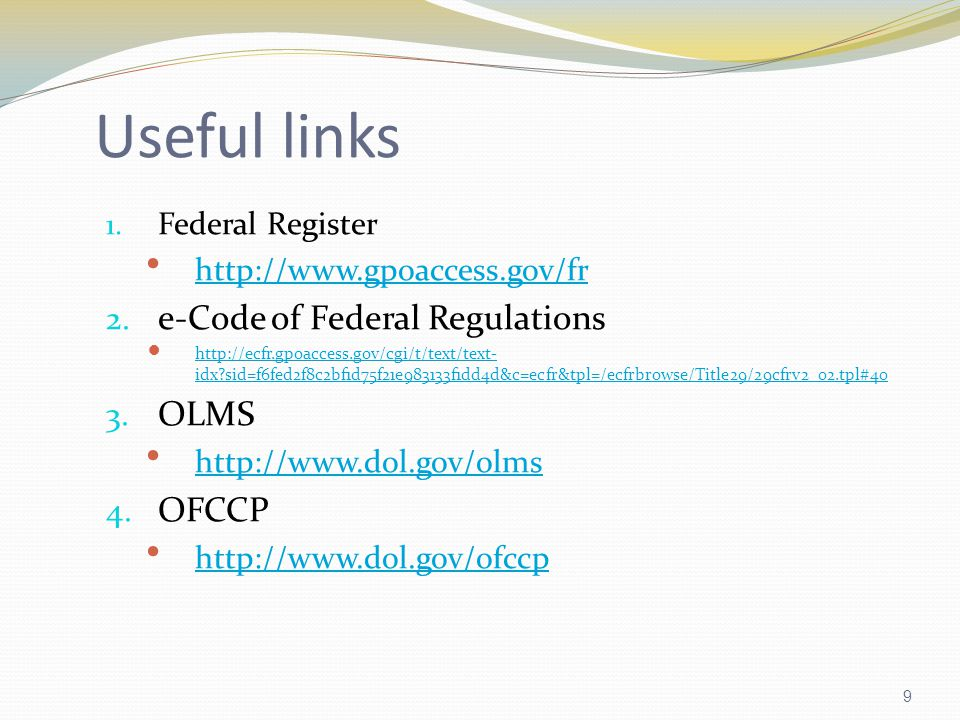 9 Useful links 1.Federal Register http://www.gpoaccess.gov/fr 2.