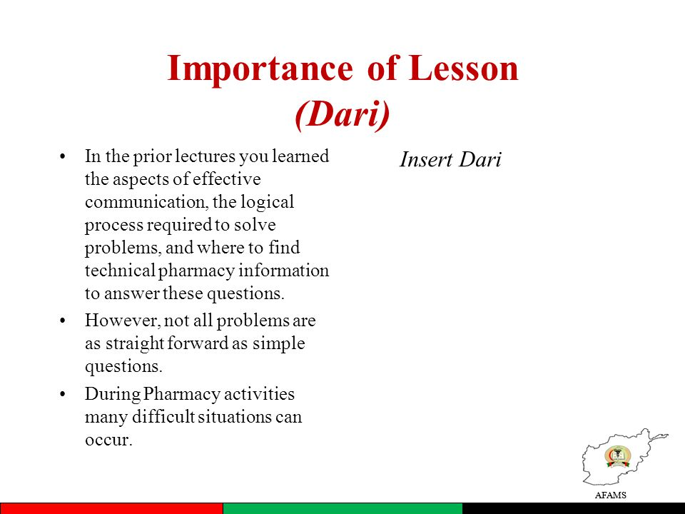 AFAMS Importance of Lesson (Dari) In the prior lectures you learned the aspects of effective communication, the logical process required to solve prob