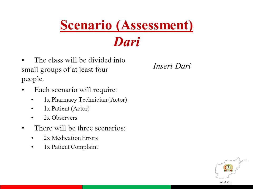 AFAMS Scenario (Assessment) Dari The class will be divided into small groups of at least four people.