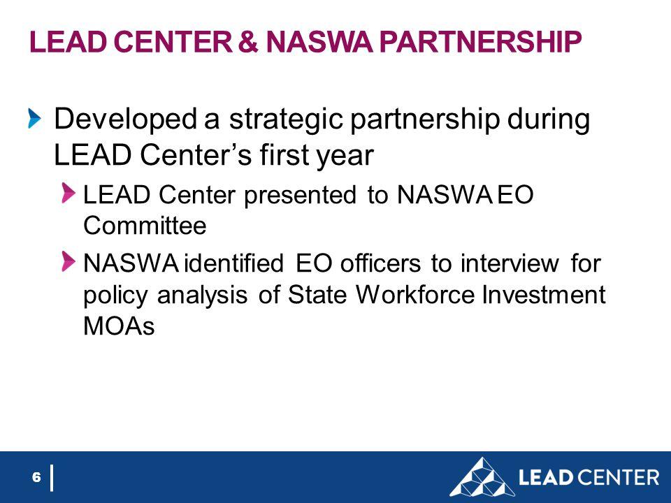 LEAD CENTER & NASWA PARTNERSHIP Developed a strategic partnership during LEAD Center's first year LEAD Center presented to NASWA EO Committee NASWA id