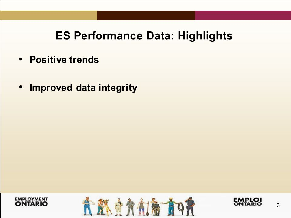 3 ES Performance Data: Highlights Positive trends Improved data integrity