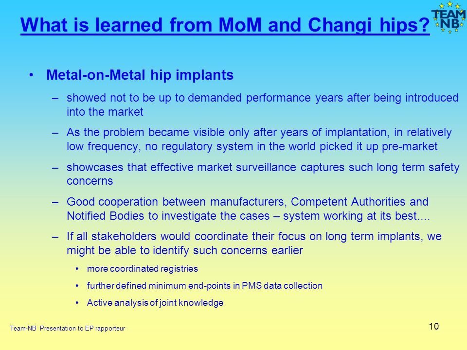 10 What is learned from MoM and Changi hips? Metal-on-Metal hip implants –showed not to be up to demanded performance years after being introduced int
