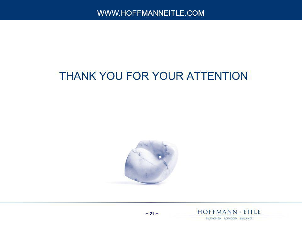 – 21 – THANK YOU FOR YOUR ATTENTION WWW.HOFFMANNEITLE.COM