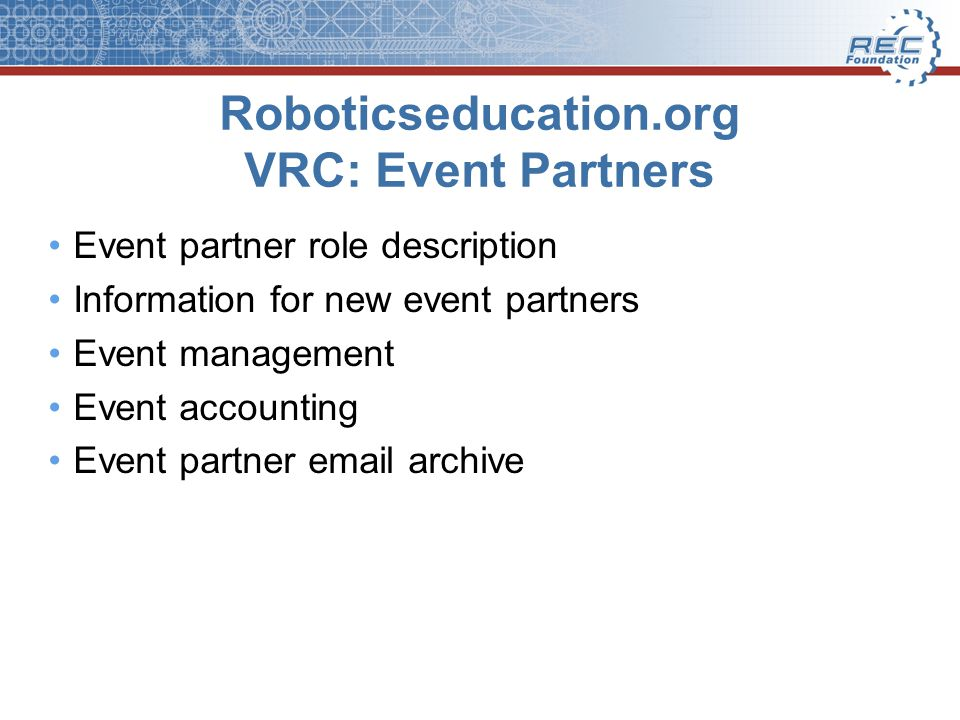 Roboticseducation.org VRC: Event Partners Event partner role description Information for new event partners Event management Event accounting Event partner email archive