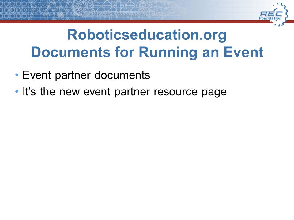 Roboticseducation.org Documents for Running an Event Event partner documents It's the new event partner resource page