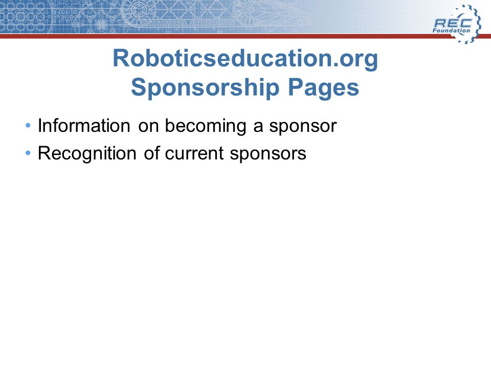 Roboticseducation.org Sponsorship Pages Information on becoming a sponsor Recognition of current sponsors