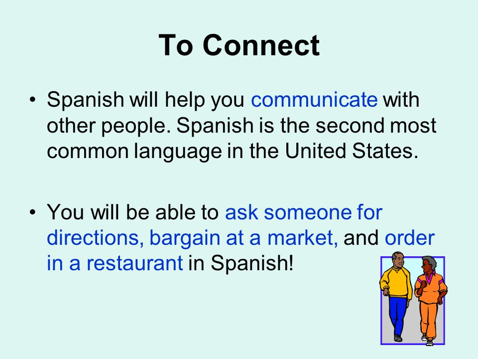 To Connect Spanish will help you communicate with other people.