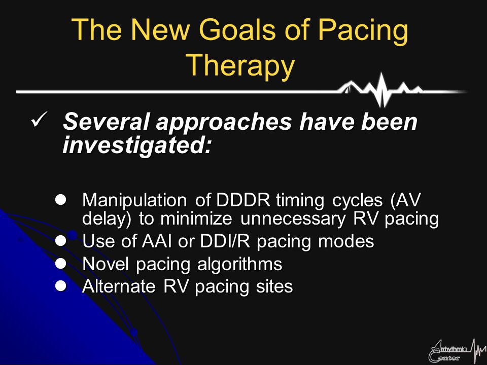 The New Goals of Pacing Therapy Several approaches have been investigated: Several approaches have been investigated: Manipulation of DDDR timing cycl
