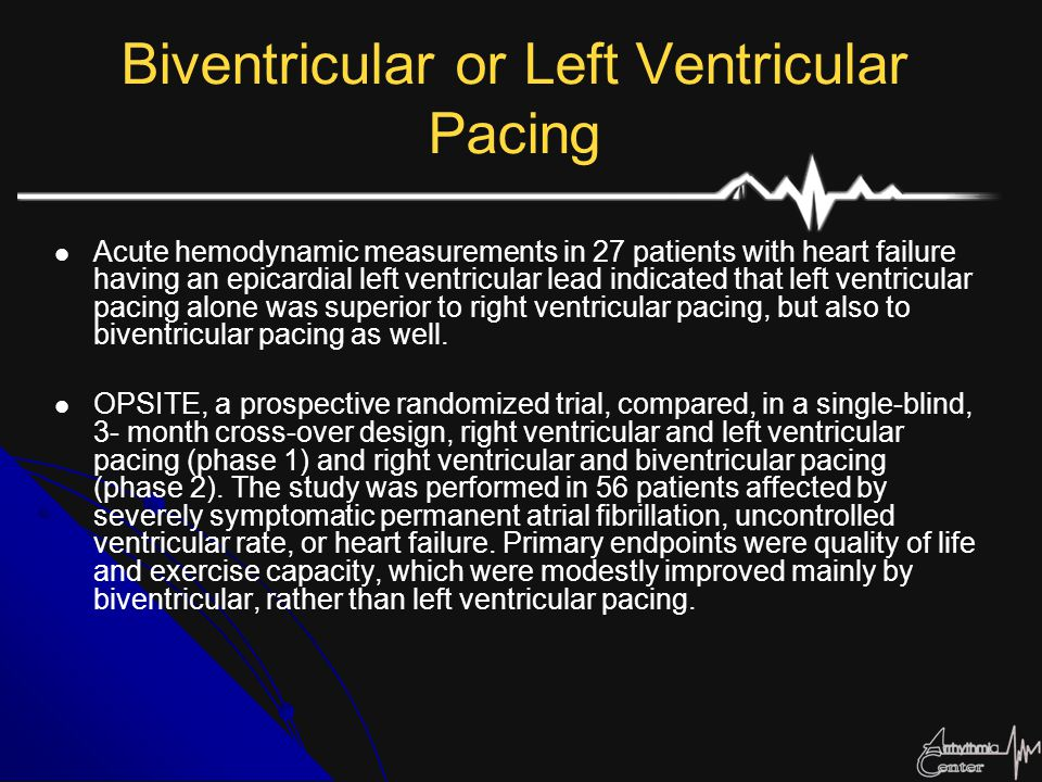 Biventricular or Left Ventricular Pacing Acute hemodynamic measurements in 27 patients with heart failure having an epicardial left ventricular lead i