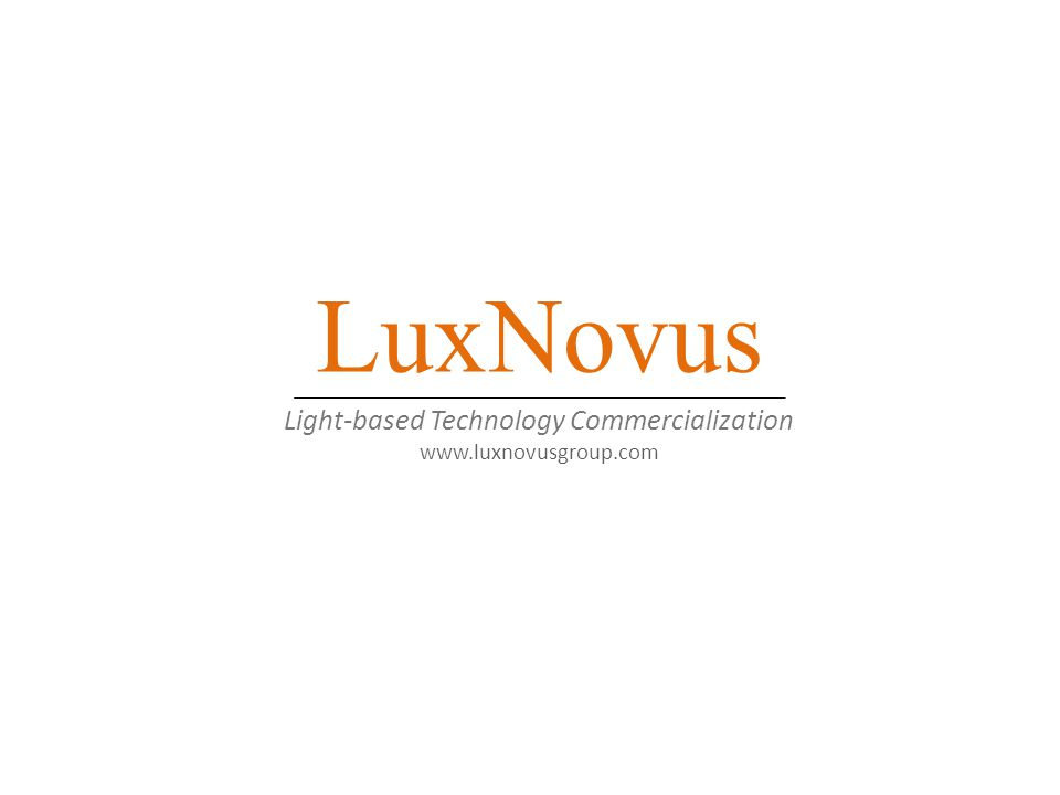 LuxNovus Light-based Technology Commercialization www.luxnovusgroup.com