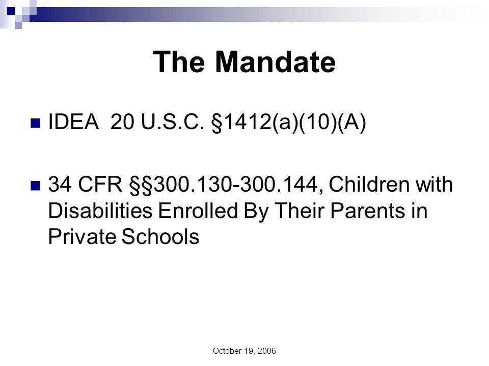 October 19, 2006 The Mandate IDEA 20 U.S.C.