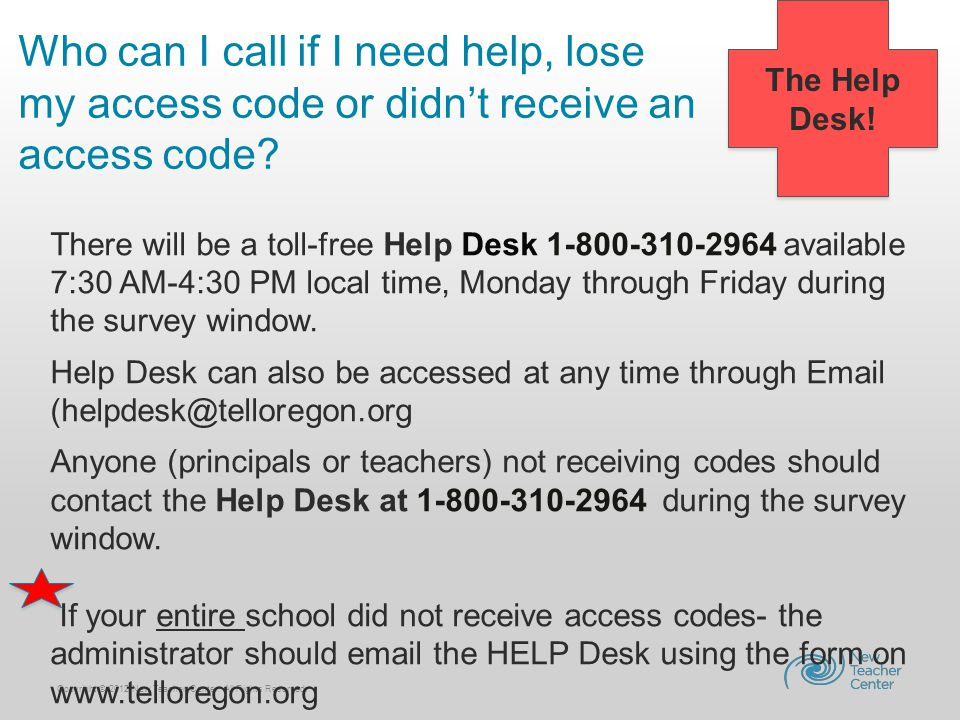 Copyright © 2012 New Teacher Center. All Rights Reserved. There will be a toll-free Help Desk 1-800-310-2964 available 7:30 AM-4:30 PM local time, Mon