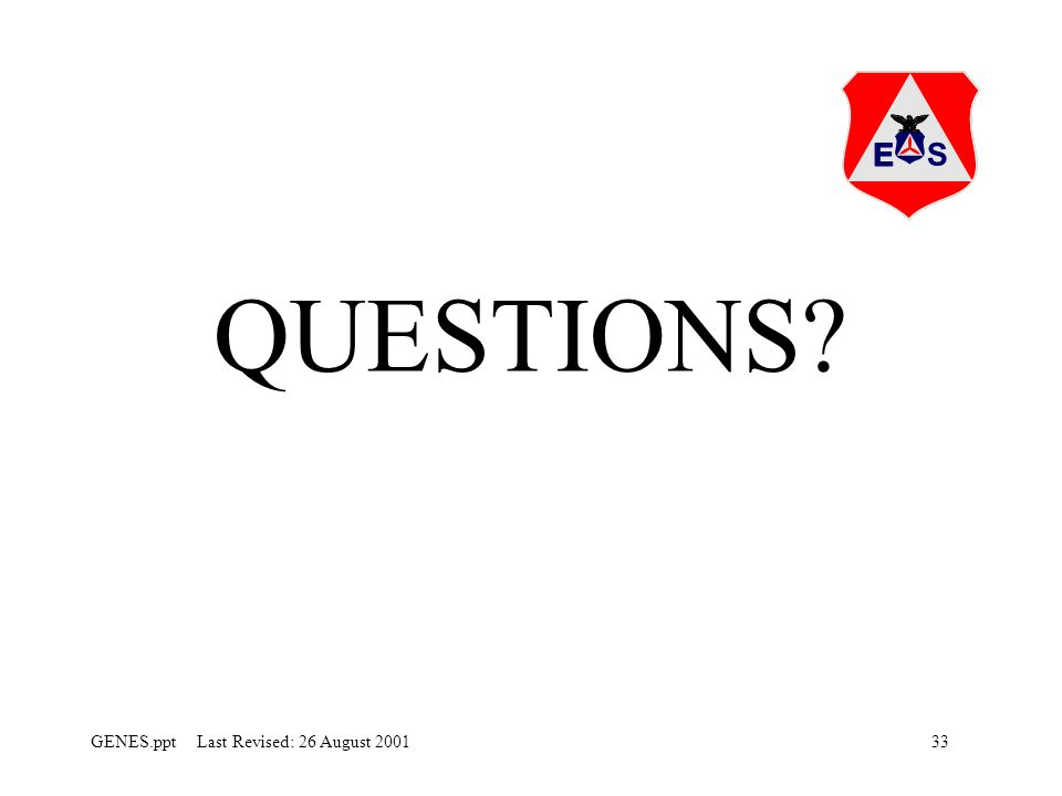 33GENES.ppt Last Revised: 26 August 2001 QUESTIONS?
