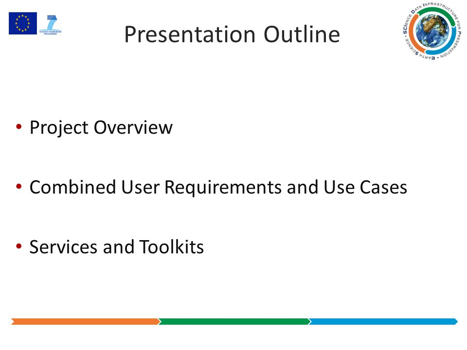 Presentation Outline Project Overview Combined User Requirements and Use Cases Services and Toolkits