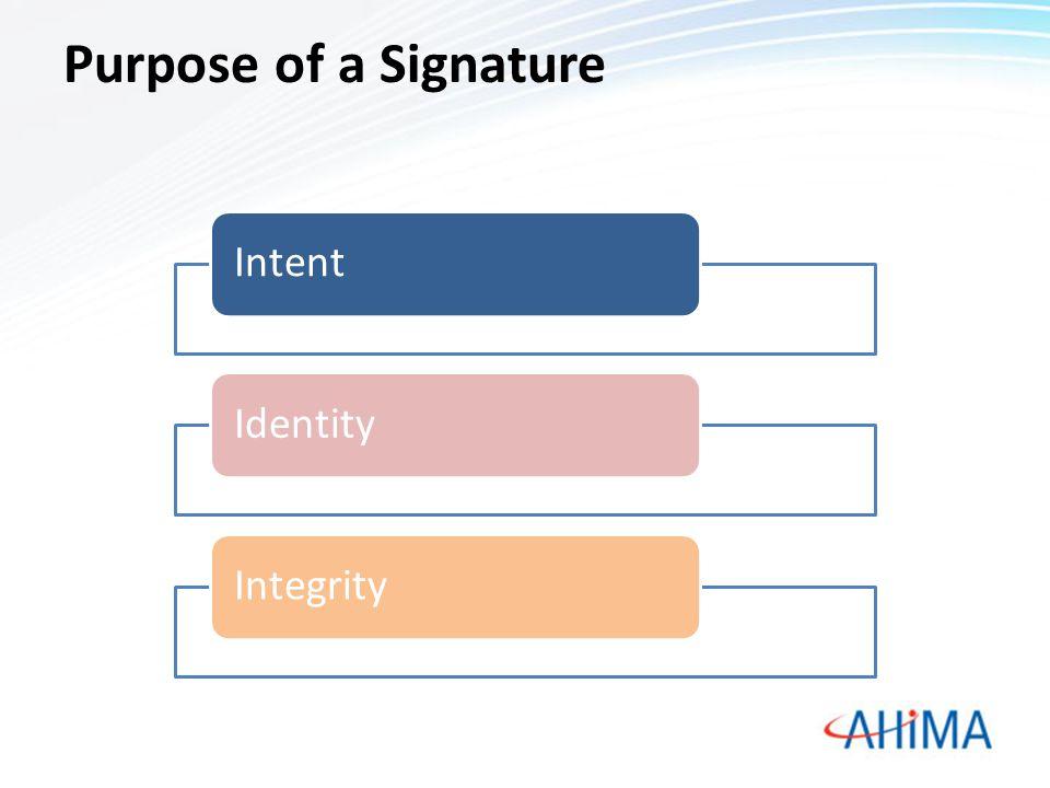 Purpose of a Signature IntentIdentityIntegrity