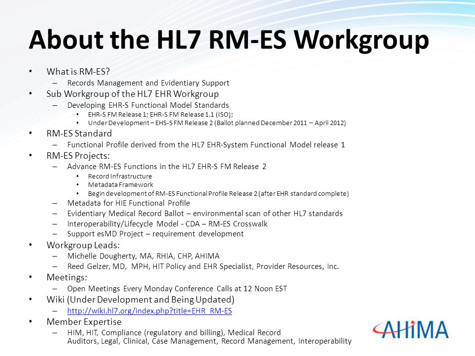About the HL7 RM-ES Workgroup What is RM-ES.