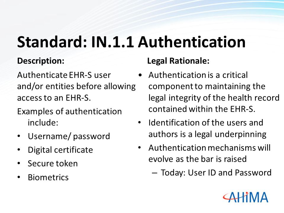 Standard: IN.1.8 Information Attestation Description Manage electronic attestation of information including the retention of the signature of attestation (or certificate of authenticity) associated with incoming or outgoing information.
