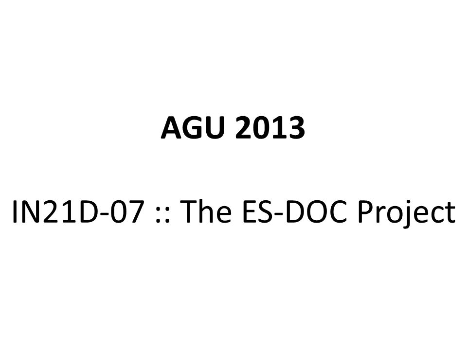 AGU 2013 IN21D-07 :: The ES-DOC Project