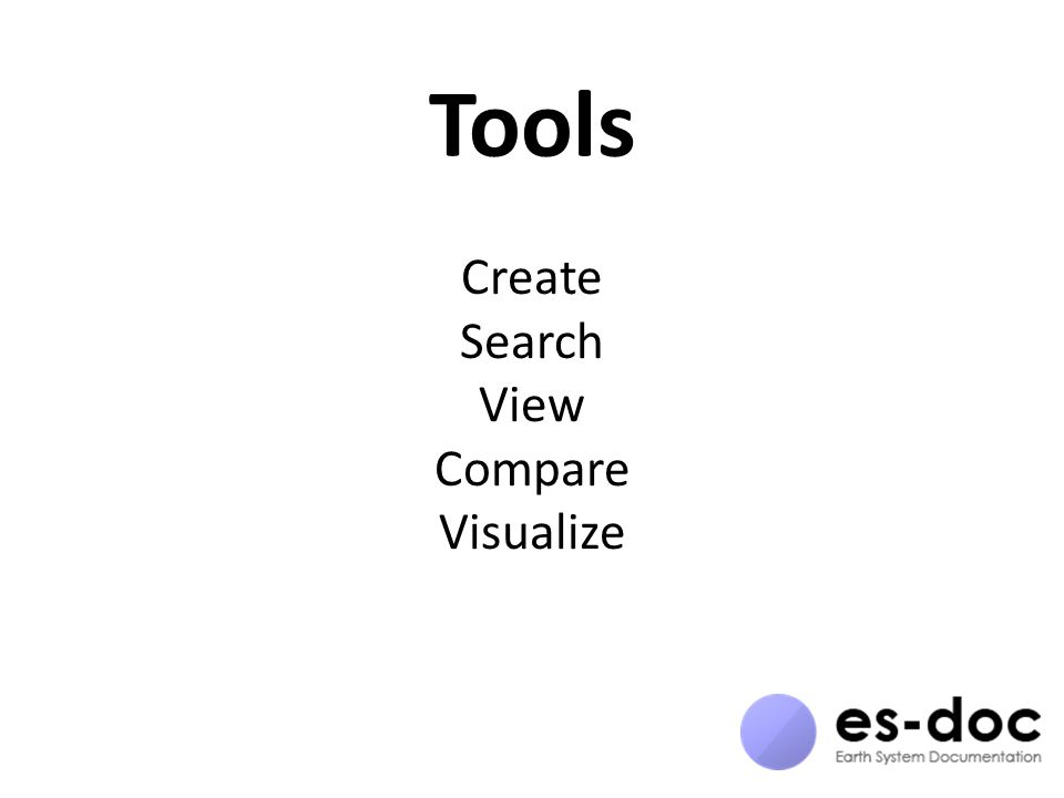 Tools Create Search View Compare Visualize