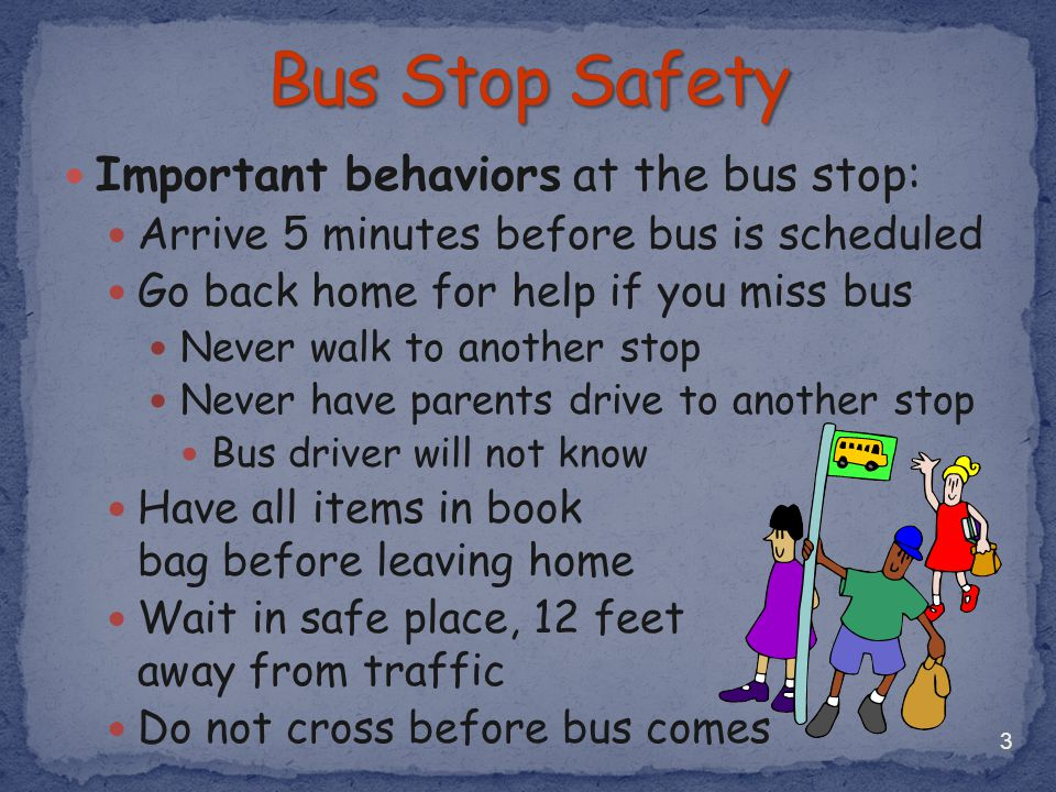 Don't bring animals or glass objects on bus Don't use obscene gestures and/or language Don't use cell phones on bus or when exiting Never use electronic device or wear ear buds when exiting Only get off of bus at your stop Keep bus clean 24
