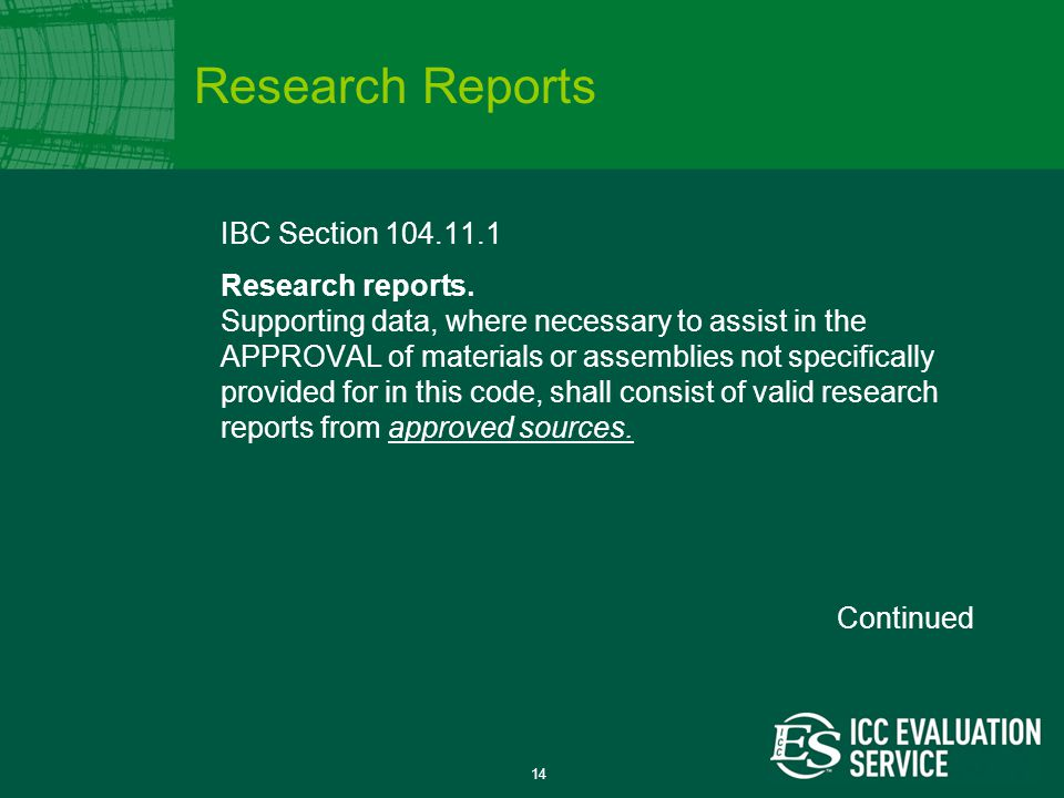 14 IBC Section 104.11.1 Research reports.