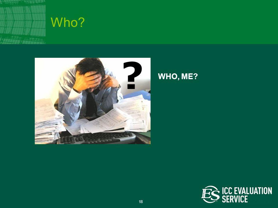 18 WHO, ME? ? Who?