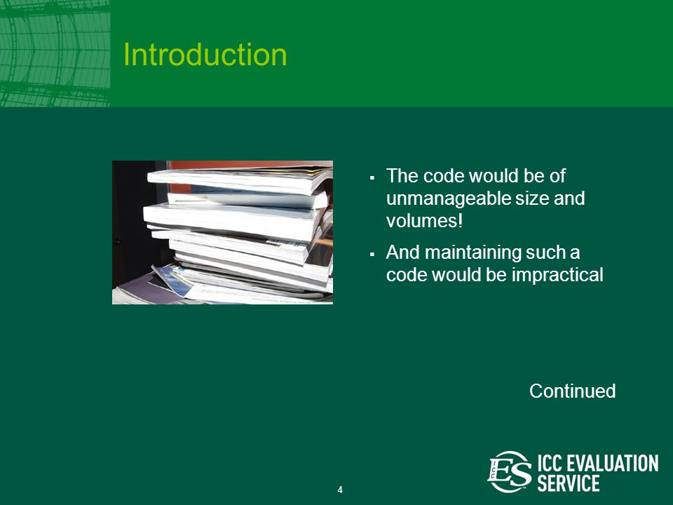 4  The code would be of unmanageable size and volumes.