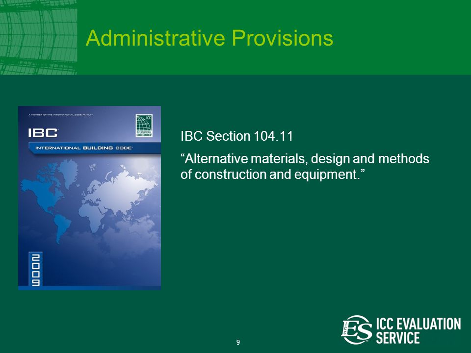 9 IBC Section 104.11 Alternative materials, design and methods of construction and equipment. Administrative Provisions