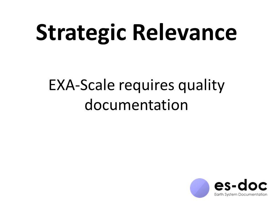 Strategic Relevance EXA-Scale requires quality documentation