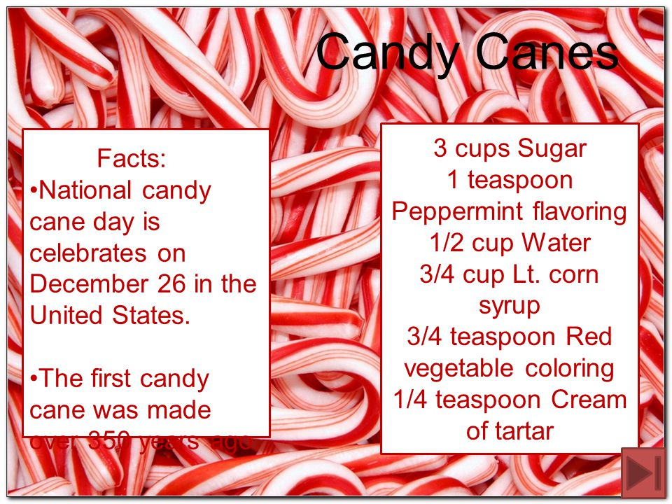 Candy Canes 3 cups Sugar 1 teaspoon Peppermint flavoring 1/2 cup Water 3/4 cup Lt.