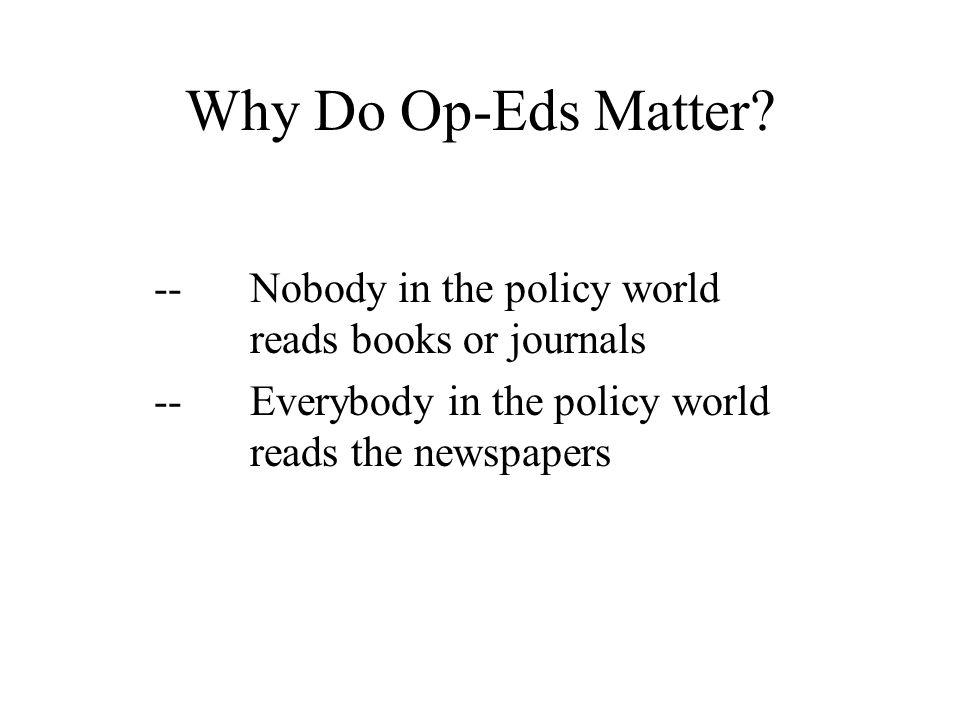 Why Do Op-Eds Matter.