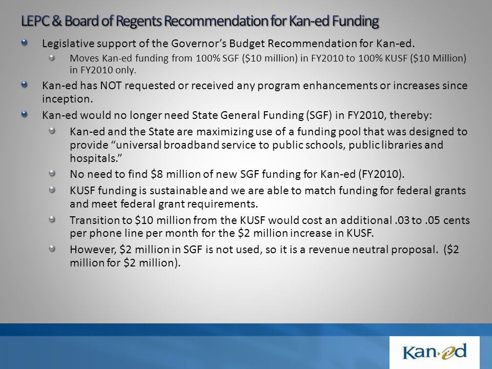 Legislative support of the Governor's Budget Recommendation for Kan-ed.