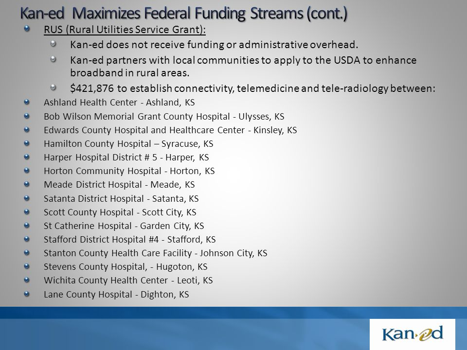 RUS (Rural Utilities Service Grant): Kan-ed does not receive funding or administrative overhead.