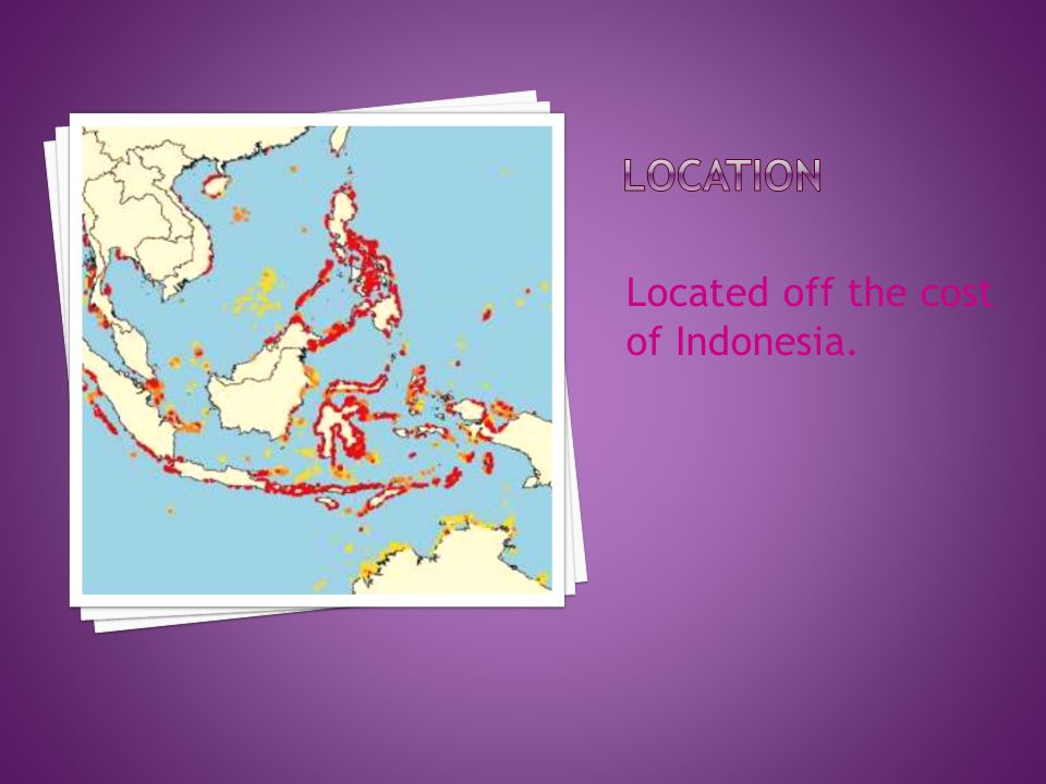 Located off the cost of Indonesia.