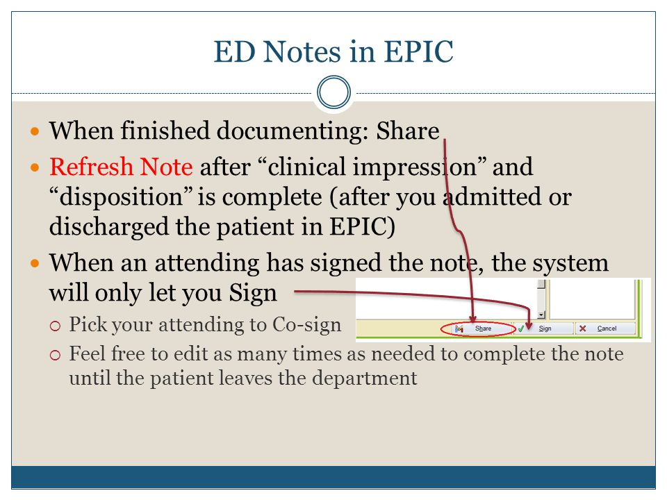 "ED Notes in EPIC When finished documenting: Share Refresh Note after ""clinical impression"" and ""disposition"" is complete (after you admitted or discha"