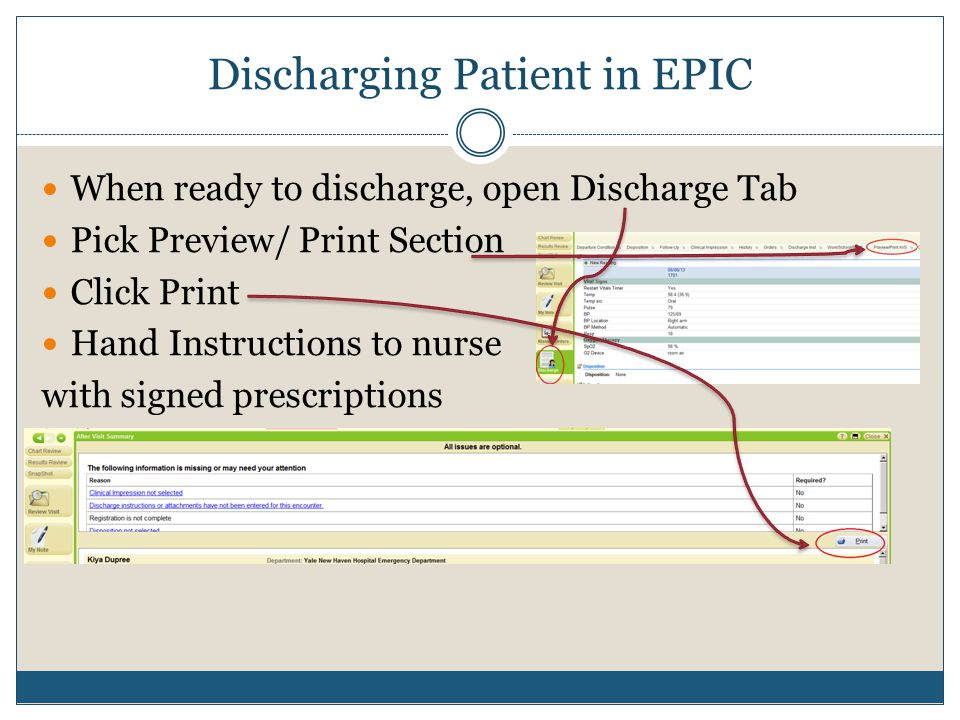 Discharging Patient in EPIC When ready to discharge, open Discharge Tab Pick Preview/ Print Section Click Print Hand Instructions to nurse with signed