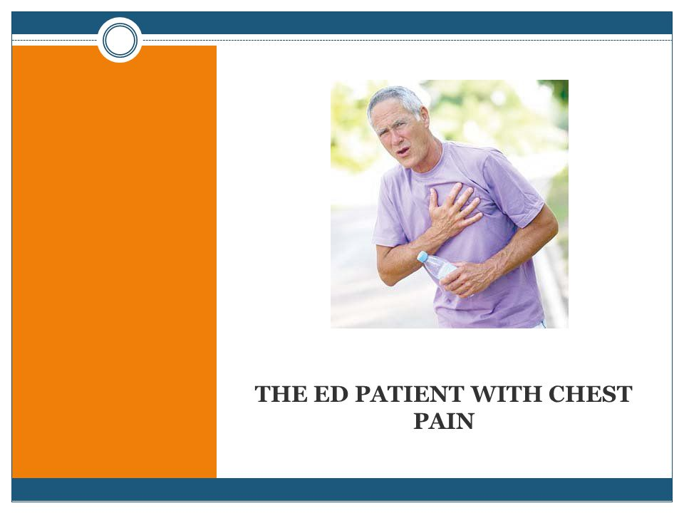 THE ED PATIENT WITH CHEST PAIN