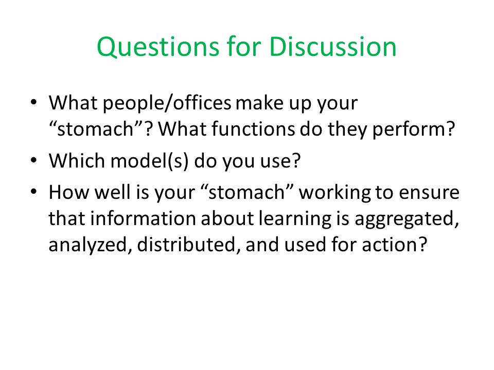 Questions for Discussion What people/offices make up your stomach .