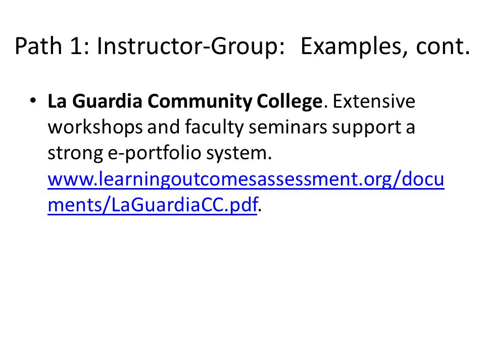 Path 1: Instructor-Group: Examples, cont. La Guardia Community College.