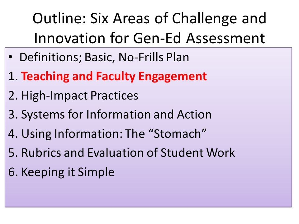 Outline: Six Areas of Challenge and Innovation for Gen-Ed Assessment Definitions; Basic, No-Frills Plan 1.