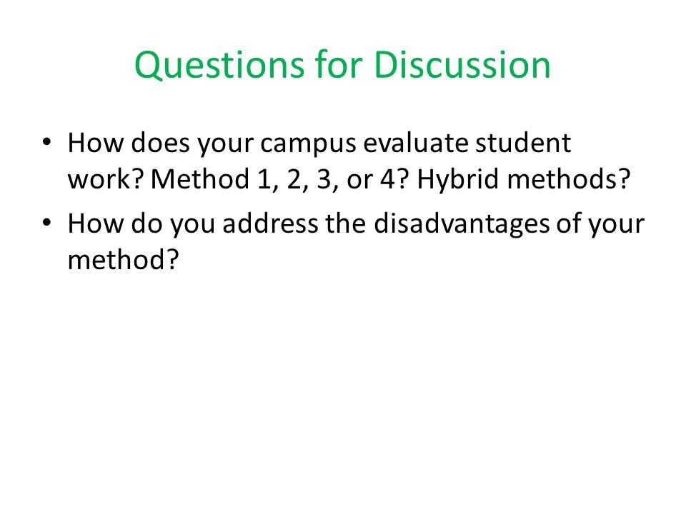 Questions for Discussion How does your campus evaluate student work.