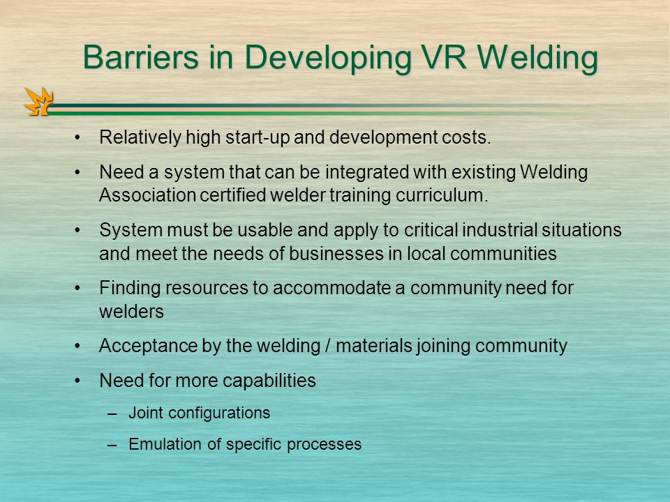 Barriers in Developing VR Welding Relatively high start-up and development costs.